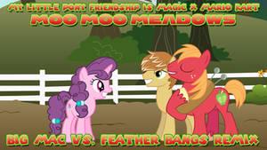 Moo Moo Meadows (Big Mac vs. Feather Bangs Remix)