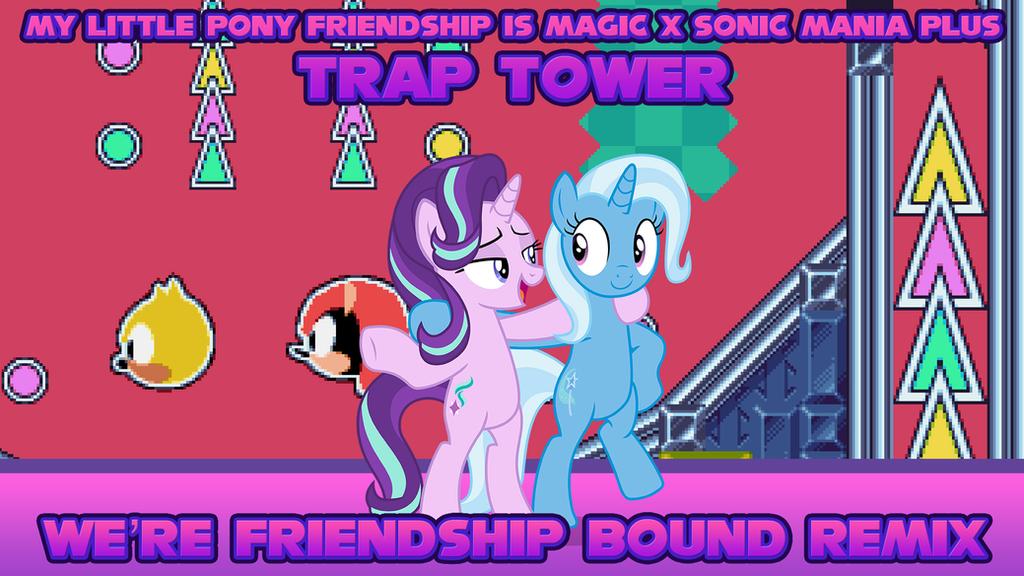 Trap Tower (We're Friendship Bound Remix) by DashieMLPFiM