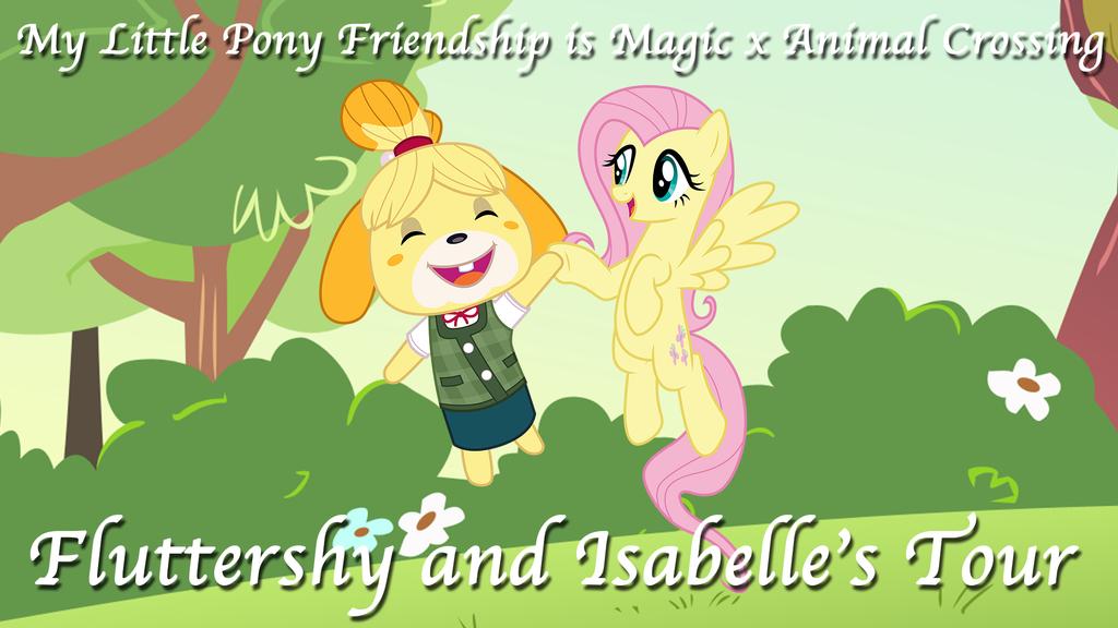 Fluttershy and Isabelle's Tour by DashieMLPFiM