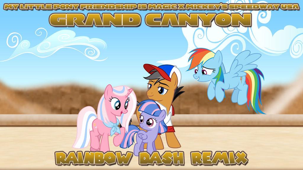 Grand Canyon (Rainbow Dash Remix) by DashieMLPFiM
