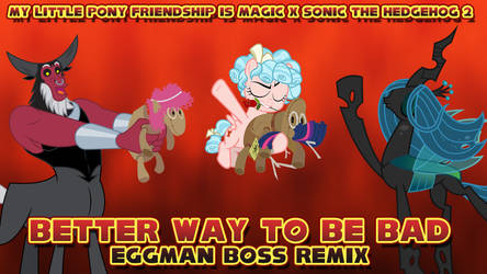 Better Way to Be Bad (Eggman Boss Remix) by DashieMLPFiM