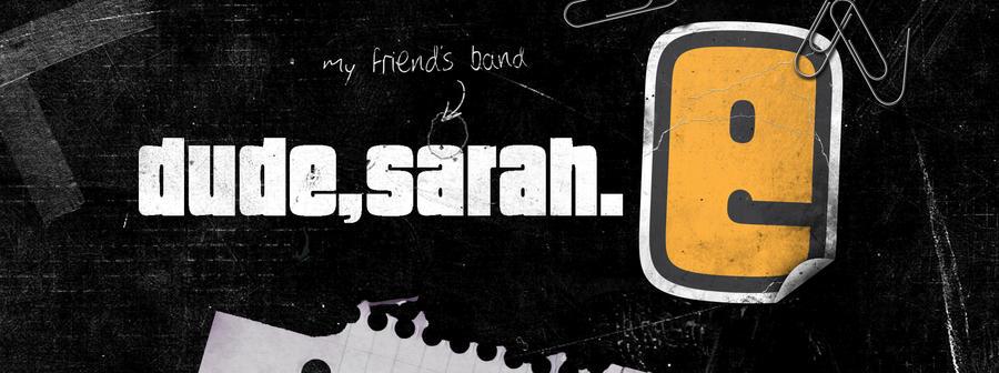 dude, sarah