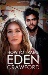 How to Frame Eden Crawford