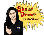Shawn Drover IS Supergod