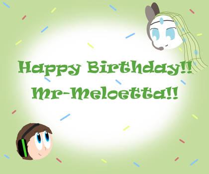 [Birthday]: Happy Birthday Mr-Meloetta!! by Spongecat1