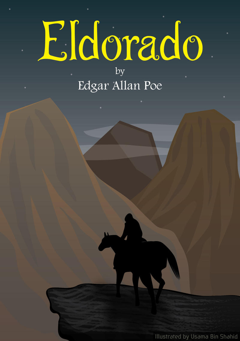 edgar allan poe eldorado essay In 1993 eldorado, along with hymn and evening star, was adapted by jonathan adams (composer) as three songs from edgar allan poe for satb chorus and piano.