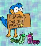 Fatterpillar, chatterpillar and, squawk fav thanks by smfagirlsdoodles