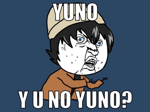 http://fc08.deviantart.net/fs70/f/2012/244/f/0/yuno_y_u_no_yuno__by_odrawing-d5d7lpd.png