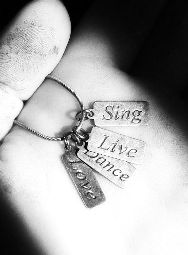 SING, Live, Dance, Love by gothwannabe
