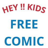 Hey Kids!! Free Comic by roygbiv666