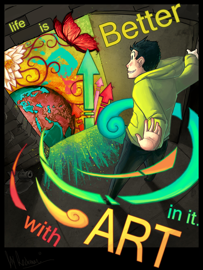 Life is Better with ART in it by Jay-the-Great