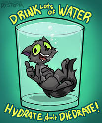 Hydrate, Don't Diedrate!
