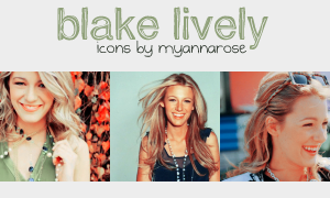 Blake Lively - icons by MyannaRose