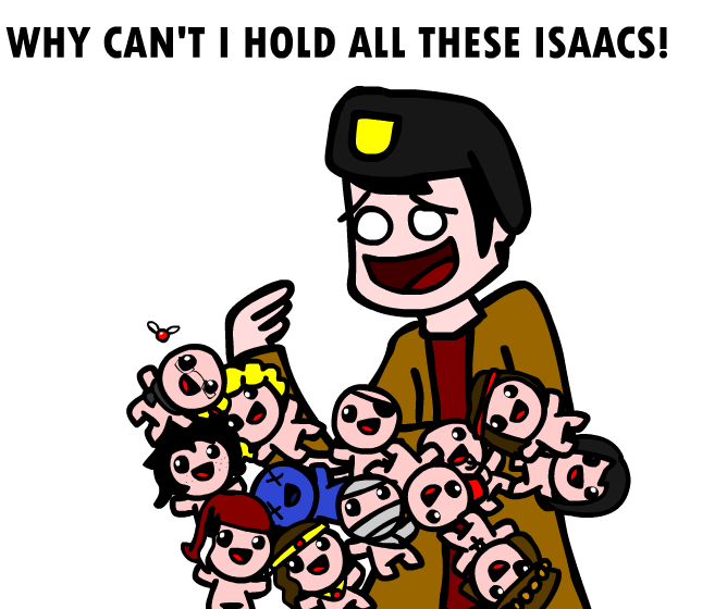 Why Can't I Hold All These Isaacs! by LeatherIceCream