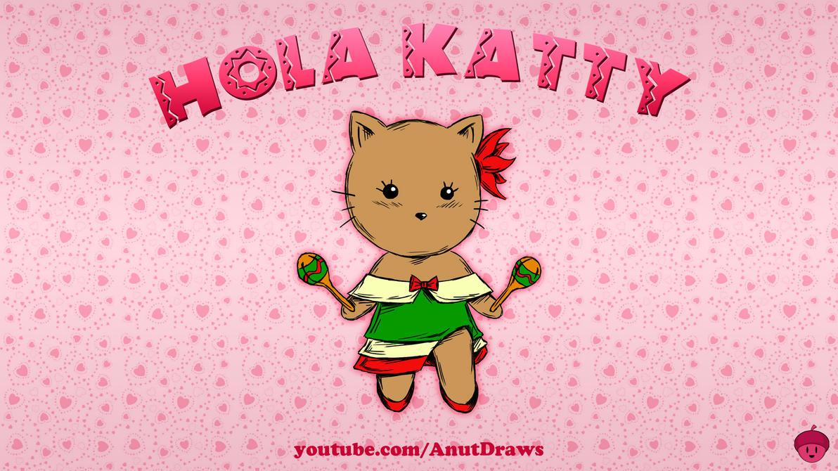 Hola Katty by AnutDraws