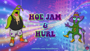 Hoe Jam and Hurl