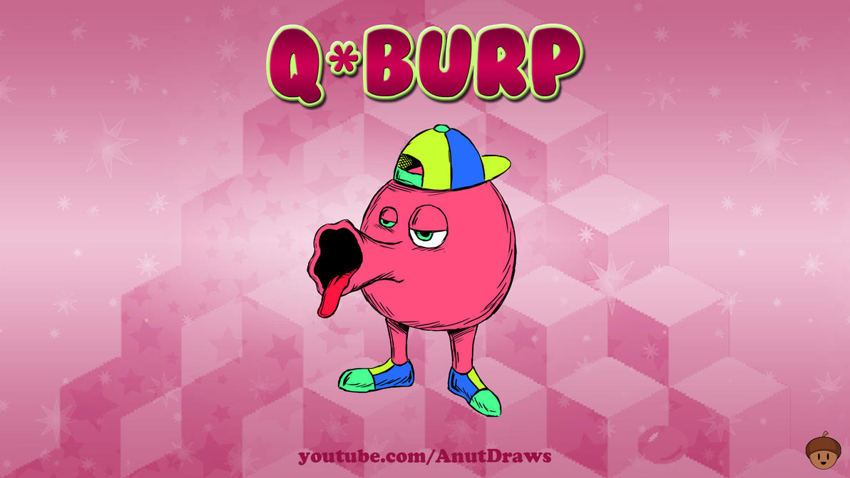 Q*Burp by AnutDraws
