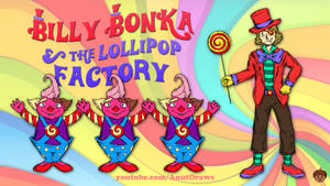 Billy Bonka and the Lollipop Factory