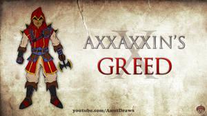 Axxaxxin's Greed
