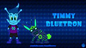 Timmy Bluetron