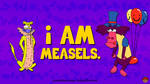 i Am Measels. by AnutDraws