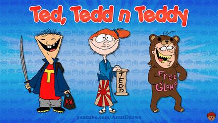 Ted, Tedd n Teddy by AnutDraws