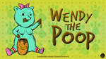 Wendy the Poop by AnutDraws