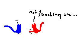 Not Touching You...