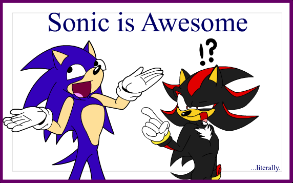 LOL Media of the Sonic Universe - Page 2 Sonic_is_Awesome_by_Ulta