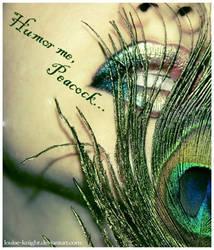 Humor me, Peacock by Dracawyn