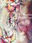 Dancer in the rain II by dyingrose24