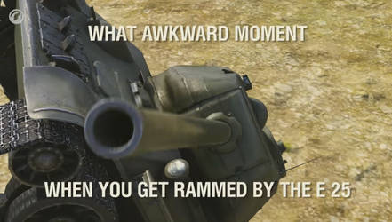That Awkward Moment When You Get Rammed By an E25