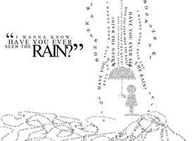 Have you ever seen the rain? by rafaelrdsg