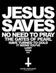 Jesus Saves, No Need to Pray