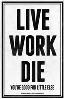 Live Work Die by luvataciousskull