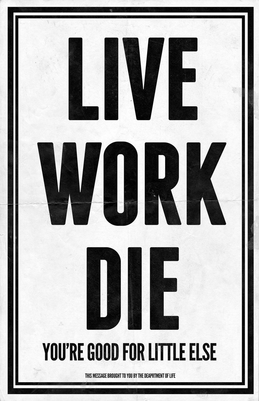 Live Work Die