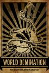 World Domination! - We've Already Begun