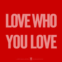 Love Who You Love by luvataciousskull