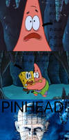 Spongebob and Patrick scared of Pinhead.