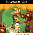 Papa Louie Pals Happy Maple Mornings!