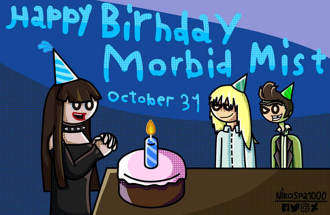 Happy Birthday Morbid Mist