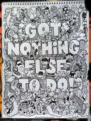 Doodle: Got Nothing Else to Do by LeiMelendres