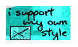 + I Support My Own Style + by zaahn