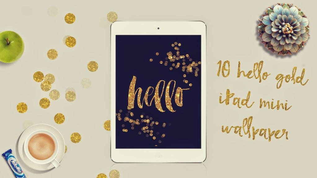 Dress Your Tech iPad Mini Hello Gold Wallpaper by dlolleyshelp on ...