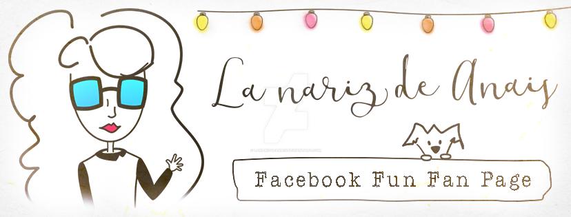 La nariz de Anais Fan Page by LaNarizDeAnais