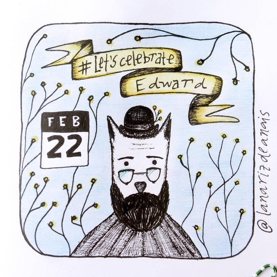Lets Celebrate Edward by LaNarizDeAnais