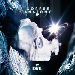 Dr1l - Corpse Anatomy EP {MOCRCYD021}