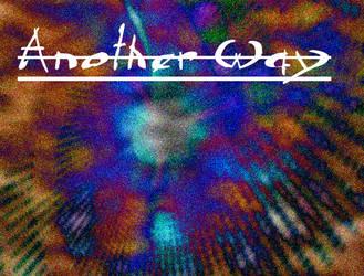 Another Way version 1.0 {final} by FenrirDarkWolfe