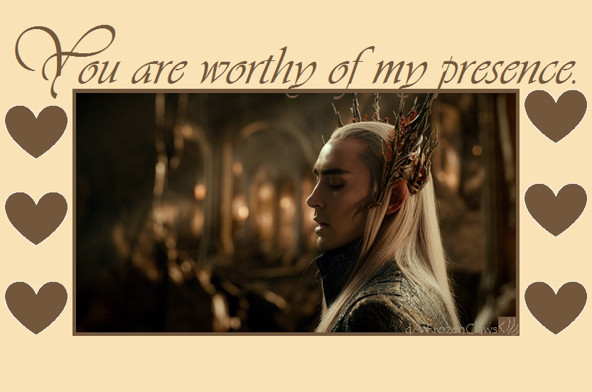 Lord Of The Rings Valentine: Worthy Of Thranduil By FrozenClaws ...