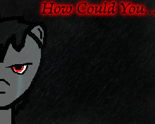How Could You... by darksoma905